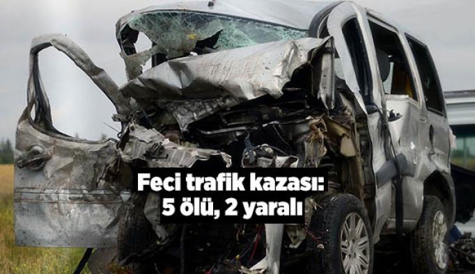 Feci trafik kazası: 5 ölü, 2 yaralı