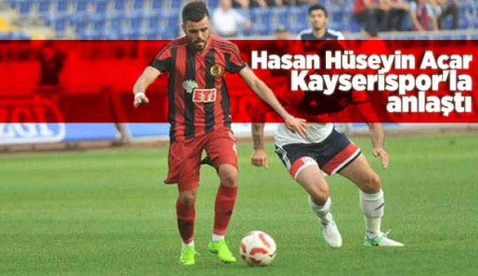 Hasan Hüseyin Acar Kayserispor'la anlaştı