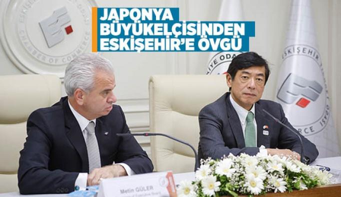 JAPONYA BÜYÜKELÇİSİNDEN ESKİŞEHİR'E ÖVGÜ