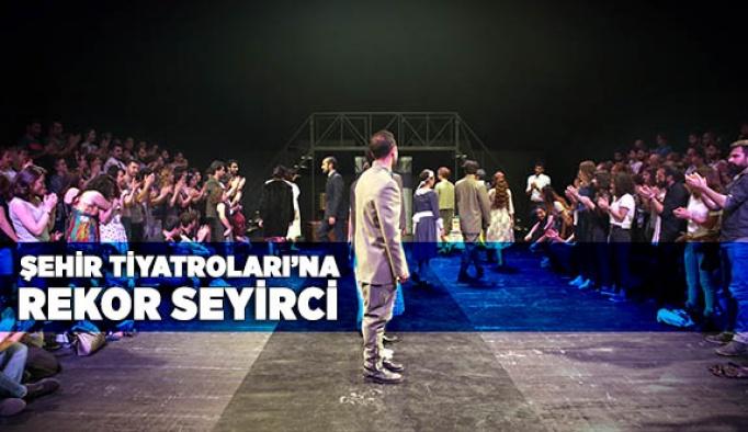 ŞEHİR TİYATROLARI'NA REKOR SEYİRCİ