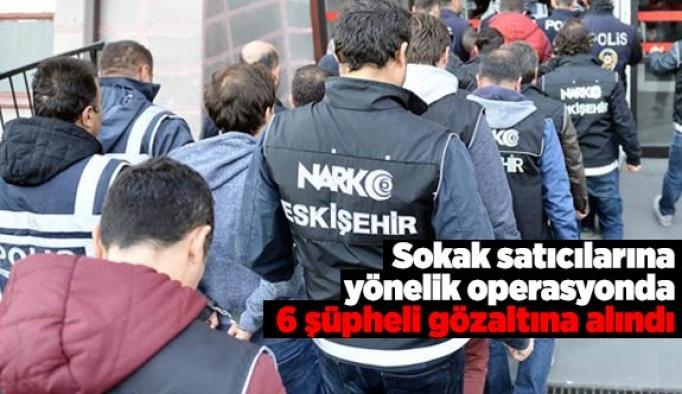 Sokak satıcılarına yönelik operasyonda 6 kişi yakalandı