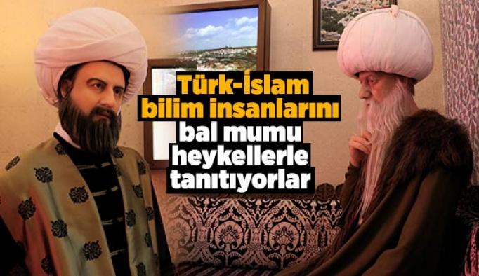 Türk-İslam bilim insanlarını bal mumu heykellerle tanıtıyorlar