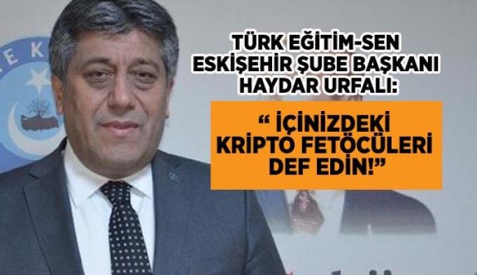 """URFALI:"""" İÇİNİZDEKİ KRİPTO FETÖCÜLERİ DEF EDİN!"""""""