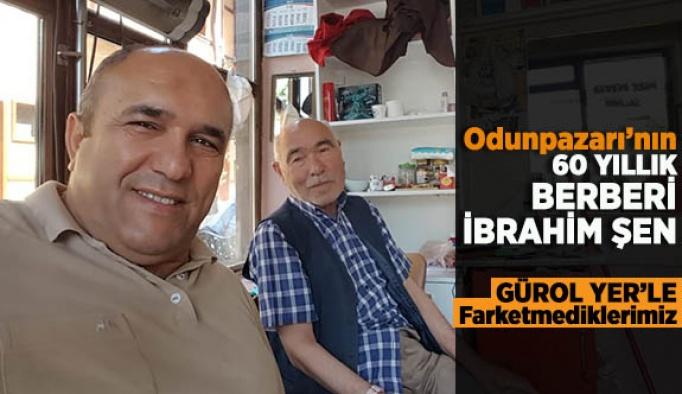 60 YIL MESLEK HAYATI OLAN BERBER İBRAHİM ŞEN..
