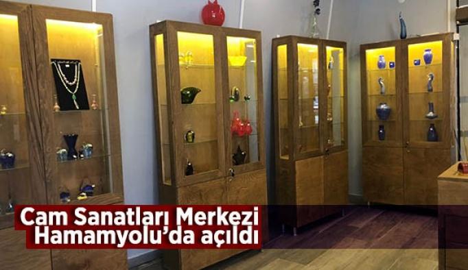 Cam Sanatları Merkezi Hamamyolu'nda açıldı