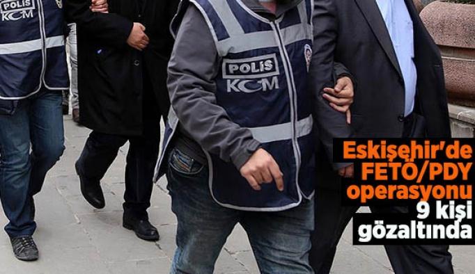 Eskişehir'de FETÖ/PDY operasyonu
