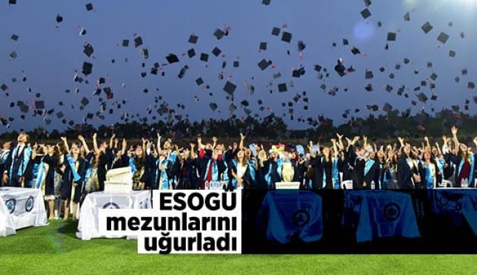 ESOGÜ mezunlarını uğurladı