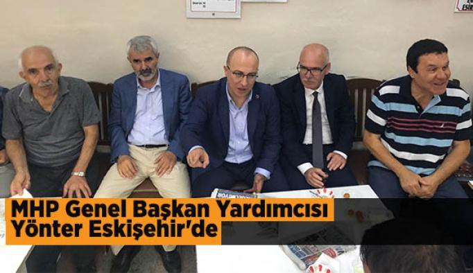 MHP Genel Başkan Yardımcısı Yönter Eskişehir'de