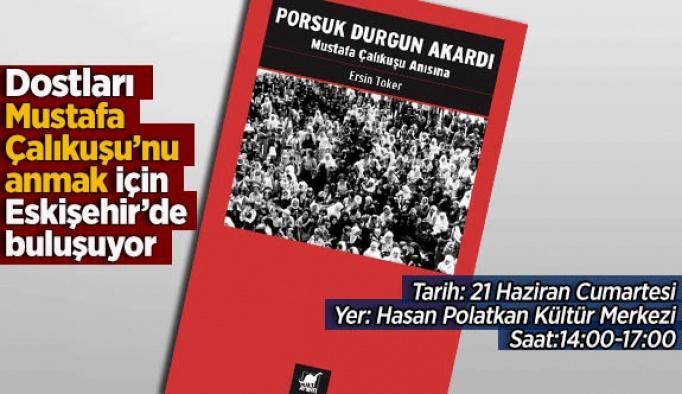 'PORSUK DURGUN AKARDI' ESKİŞEHİR'DE OKURLARIYLA BULUŞACAK