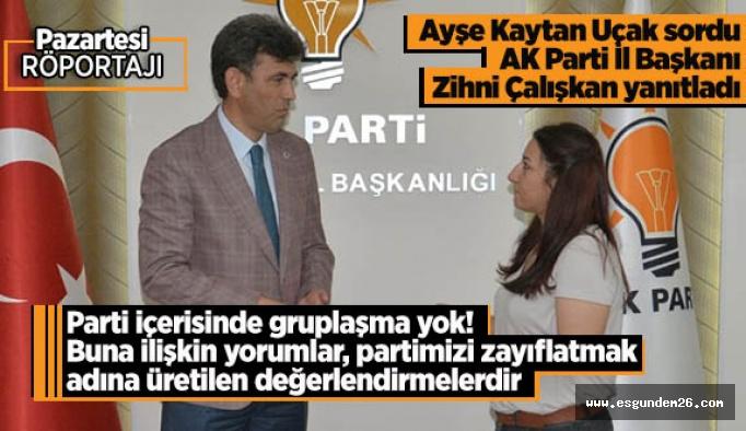 AK Parti İl Başkanı Zihni Çalışkan: Yeni arkadaşlarımızla çemberi genişletmeyi hedefledik