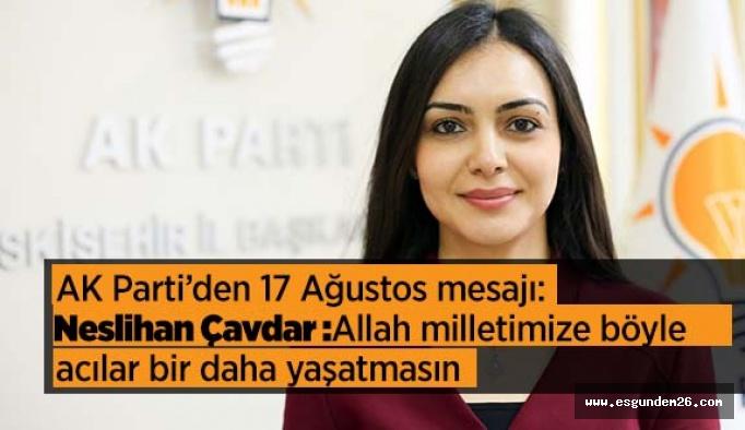 AK Parti'den 17 ağustos mesajı