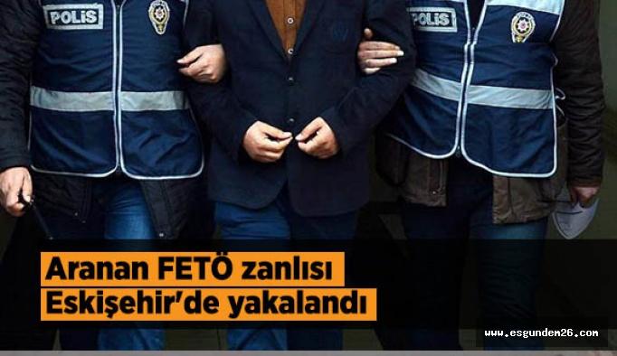 Aranan FETÖ zanlısı Eskişehir'de yakalandı
