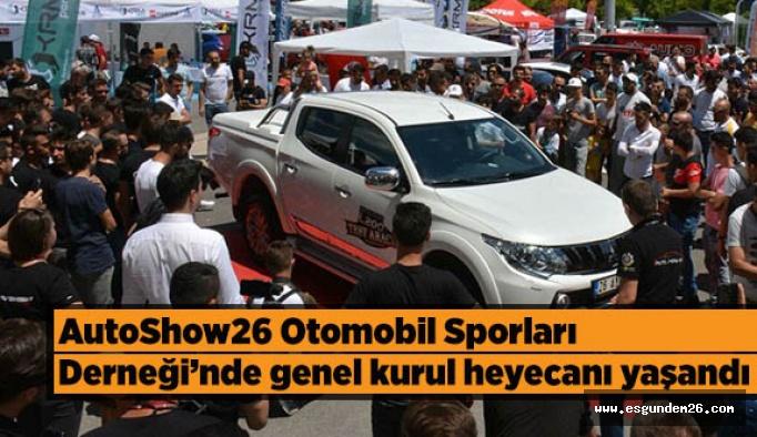 AutoShow26 Otomobil Sporları Derneğinde genel kurul heyecanı yaşandı
