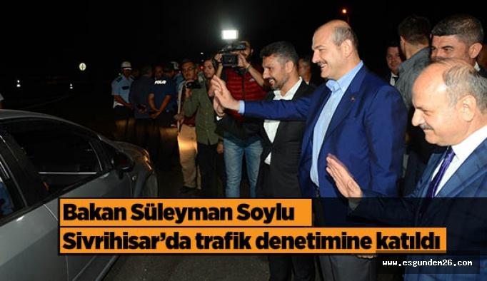 Bakan Soylu, Sivrihisar'da trafik denetimine katıldı