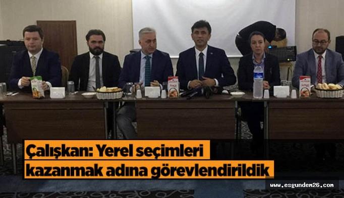 Çalışkan: 2019'da Eskişehir Ak belediye ile tanışacak