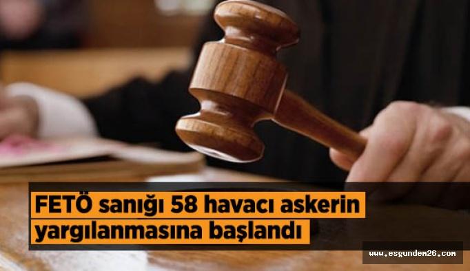 FETÖ sanığı 58 havacı askerin yargılanmasına Eskişehir'de başlandı