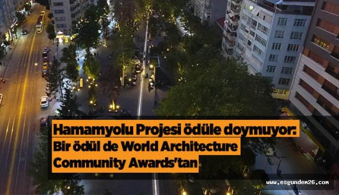 Hamamyolu Projesi ödüle doymuyor: Bir ödül de World Architecture Community Awards'tan