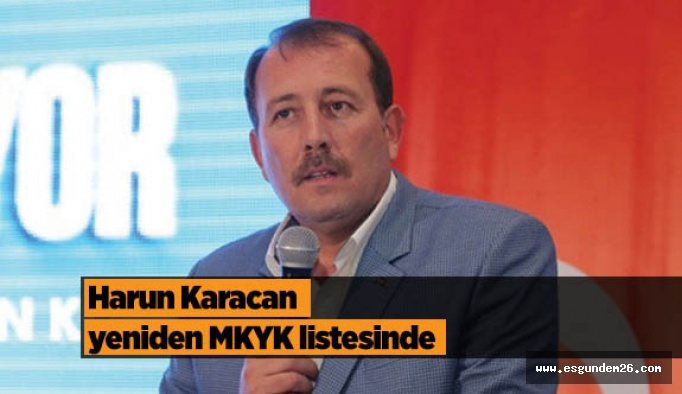 Harun Karacan yeniden MKYK'da