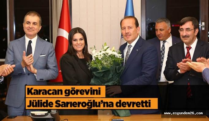 Karacan görevini Jülide Sarıeroğlu'na devretti