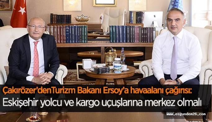 """Çakırözer, """"Uçak seferleri başlatılmalı, Eskişehir yolcu ve kargo uçuşlarına merkez olmalı"""""""