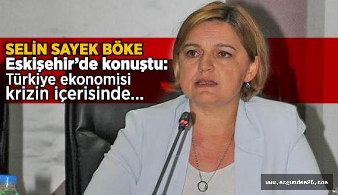 CHP'li Böke:Türkiye ekonomisi krizin içerisinde