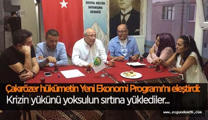 """CHP'li Çakırözer """"Krizin yükünü yoksulun sırtına yüklediler"""""""