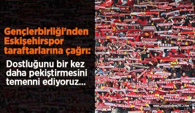 Gençlerbirliği'nden Eskişehirspor taraftarlarına çağrı