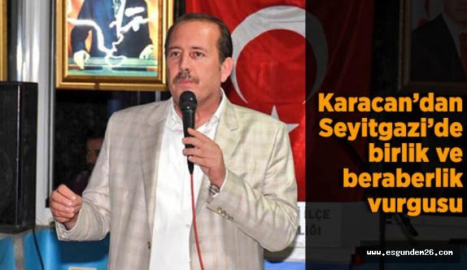 Karacan'dan Seyitgazi'de birlik vurgusu