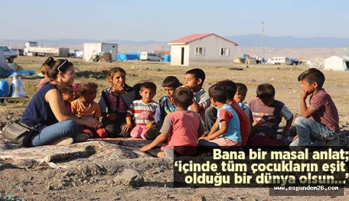 Mevsimlik göçün çocukları masal dinleyip, oyun oynadılar