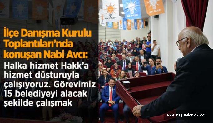 Nabi Avcı:Görevimiz 15 belediyeyi alacak şekilde çalışmak