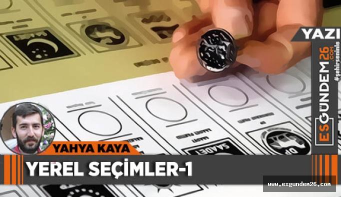 YEREL SEÇİMLER- 1
