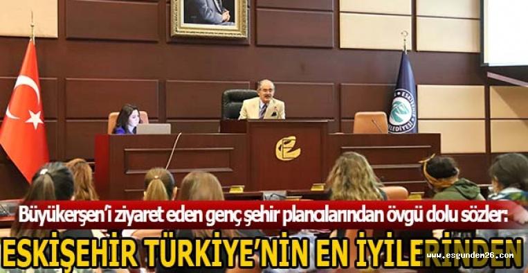 """""""ESKİŞEHİR TÜRKİYE'NİN EN İYİLERİNDEN"""""""