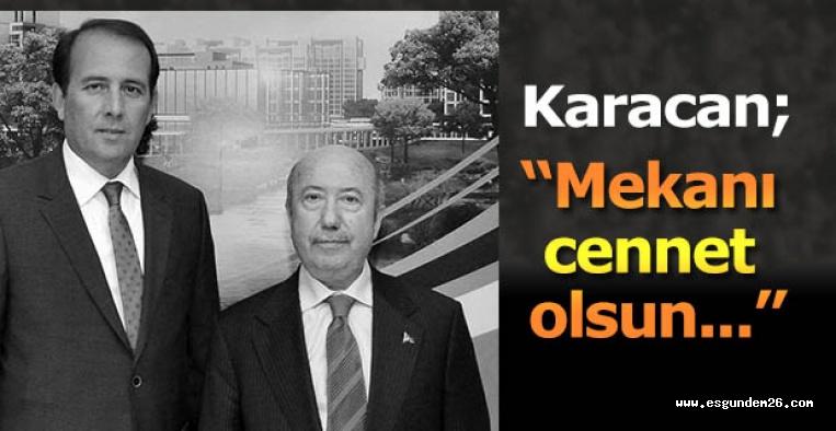 """Karacan """"Mekanı cennet olsun..."""""""