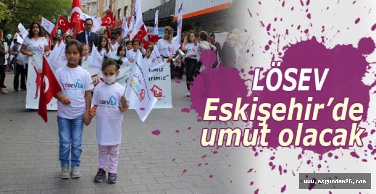 LÖSEV Eskişehir  görkemli bir törenle açıldı