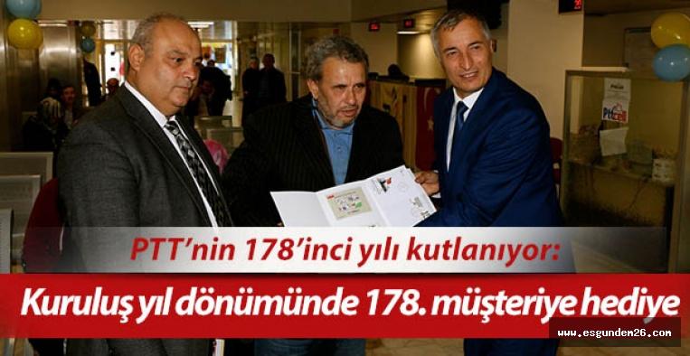 PTT'nin kuruluş yıl dönümünde 178. müşteriye hediye