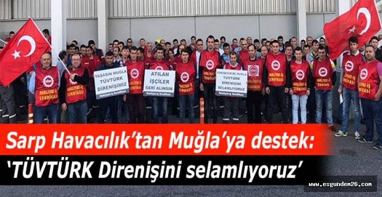 Sarp Havacılık işçileri TÜVTÜRK  Direnişine destek verdi