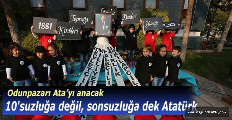 10'suzluğa değil, sonsuzluğa dek Atatürk