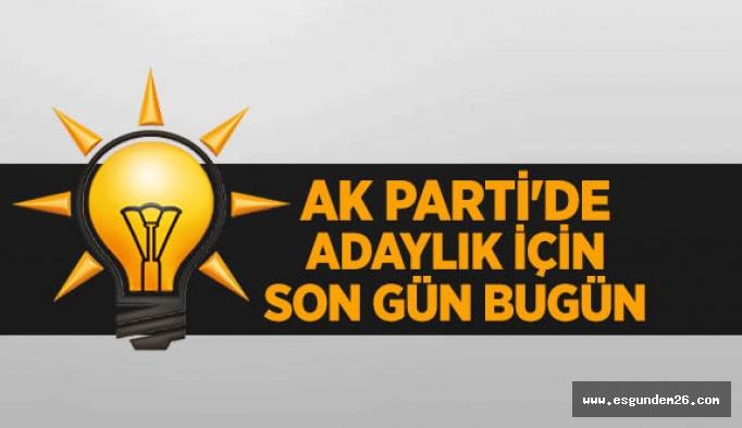AK Parti'de adaylık başvurusu için son gün
