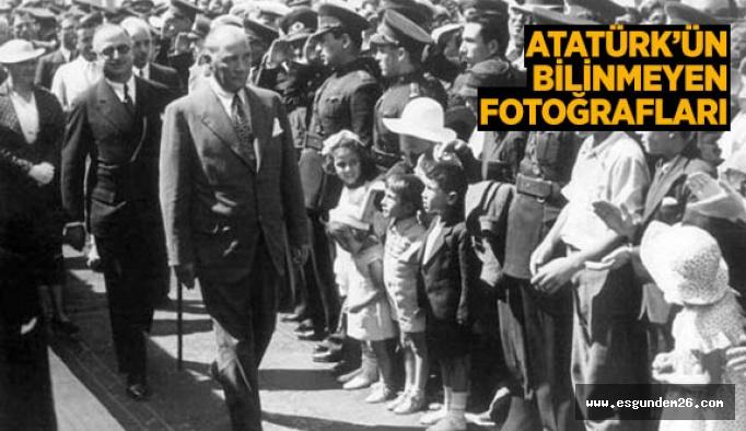 Arşivden Atatürk'ün bilinmeyen fotoğrafları..