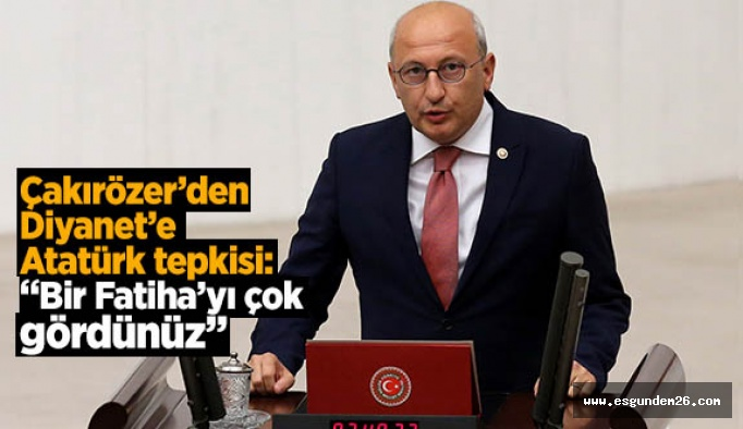 Çakırözer: Cuma Hutbelerinde Atatürk yok sayıldı