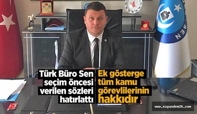 Türk Büro Sen: Ek gösterge ve emeklilikte yaşa takınlanlarla ilgili elimizi taşın altına koyduk