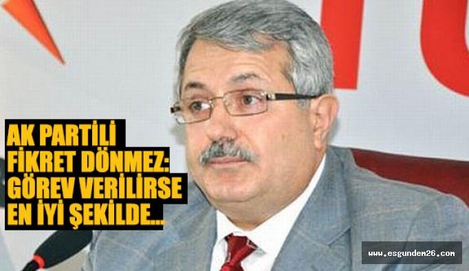 """AK Partili Dönmez: """"Osman benim arkadaşım,partide birlikte…"""""""