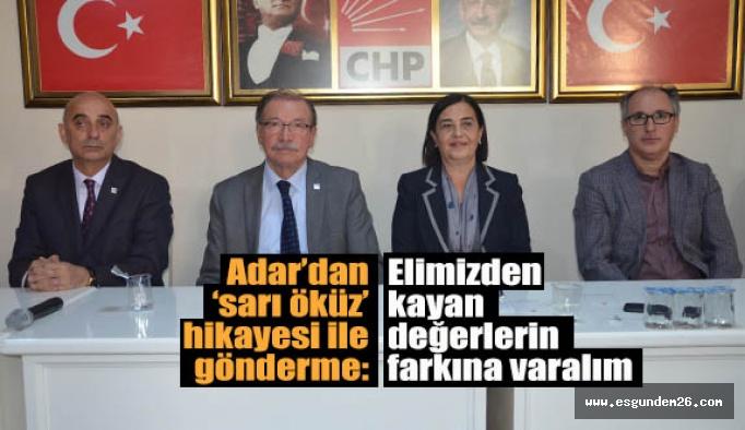 CHP İl Başkanı Adar: İlçeleri fethetmek zorundayız-