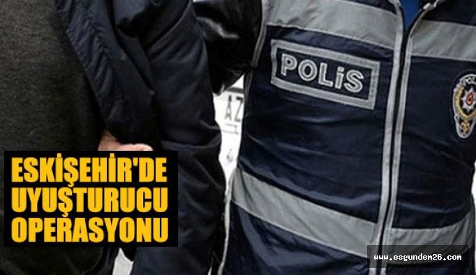 Eskişehir'de uyuşturucu operasyonu:7 şüpheli gözaltında