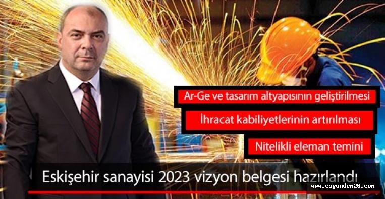 Eskişehir Sanayi Odası; Eskişehir sanayisi 2023 vizyon belgesini hazırladı