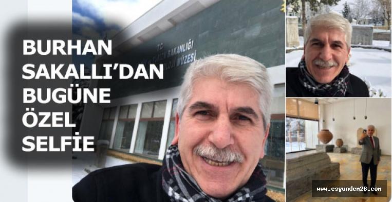 BURHAN SAKALLI'DAN ÖZEL SELFİE