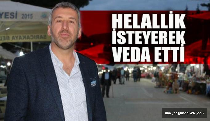 HELALLİK İSTEYEREK VEDA ETTİ