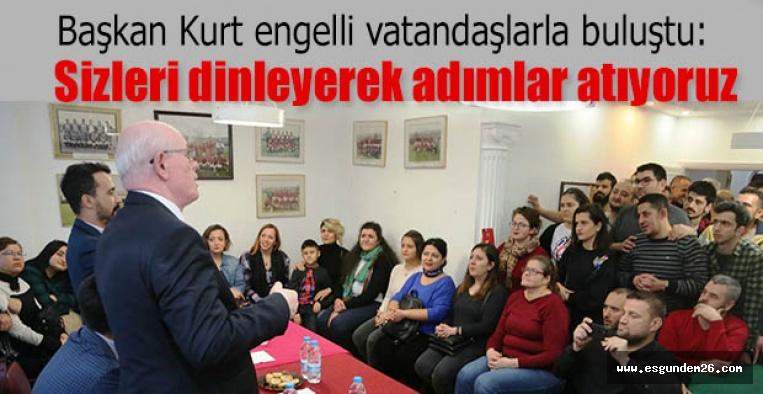 Başkan Kurt engelli vatandaşlarla buluştu