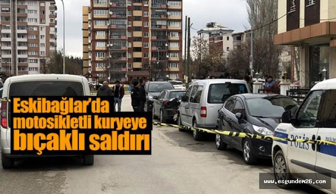 ESKİŞEHİR'DE MOTOSİKLETLİ KURYEYE BIÇAKLI SALDIRI
