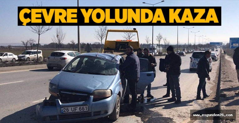 ESKİŞEHİR'DE TRAFİK KAZASI